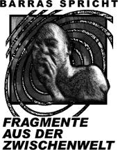 [Plakat: Barras spricht: Fragmente aus der Zwischenwelt